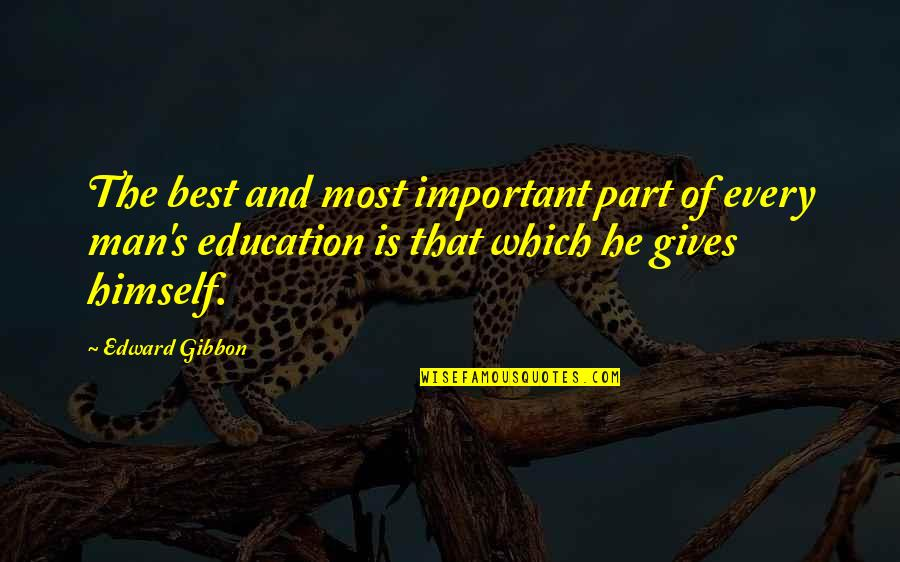 Giving To Education Quotes By Edward Gibbon: The best and most important part of every