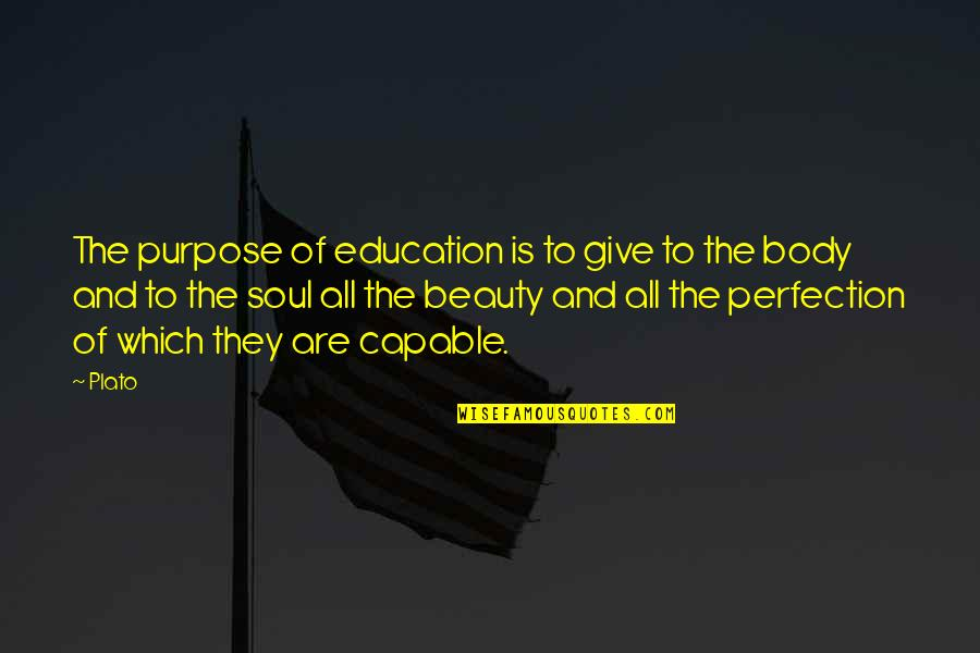 Giving To Education Quotes By Plato: The purpose of education is to give to