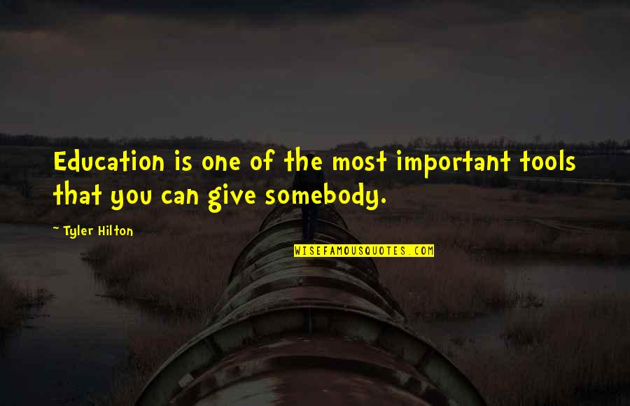 Giving To Education Quotes By Tyler Hilton: Education is one of the most important tools