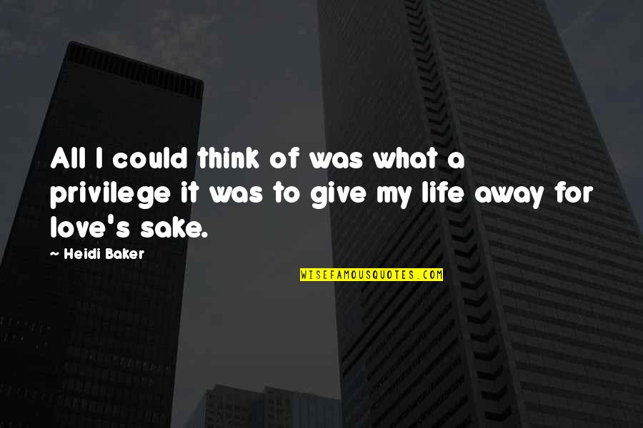 Giving Up On Love And Life Quotes By Heidi Baker: All I could think of was what a