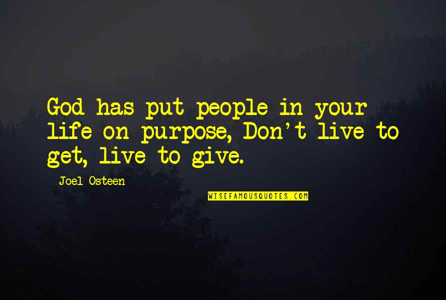 Giving Your Life To God Quotes By Joel Osteen: God has put people in your life on