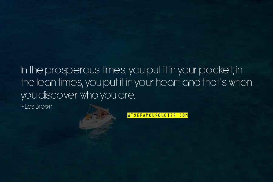Giving Your Worries To God Quotes By Les Brown: In the prosperous times, you put it in