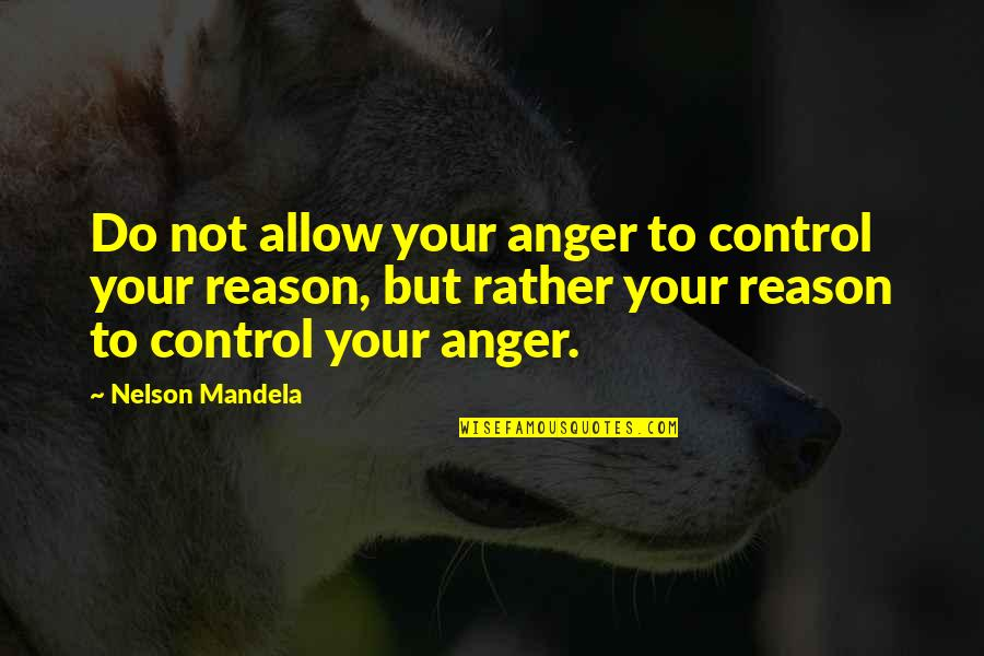 Giving Your Worries To God Quotes By Nelson Mandela: Do not allow your anger to control your