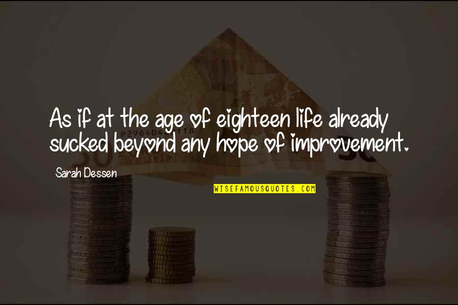 Glavo Love Quotes By Sarah Dessen: As if at the age of eighteen life