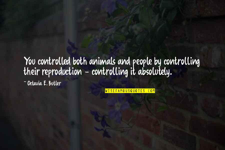 Glee Puppet Master Quotes By Octavia E. Butler: You controlled both animals and people by controlling