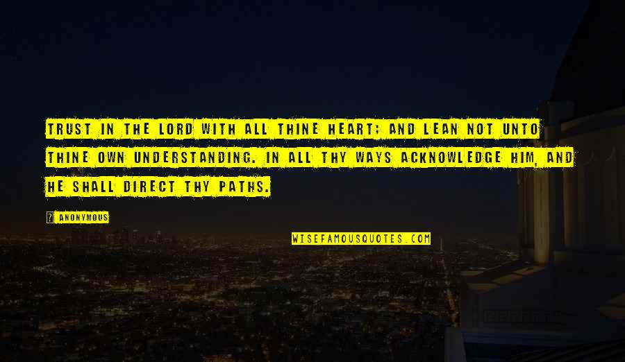Glee Rachel Love Quotes By Anonymous: Trust in the LORD with all thine heart;