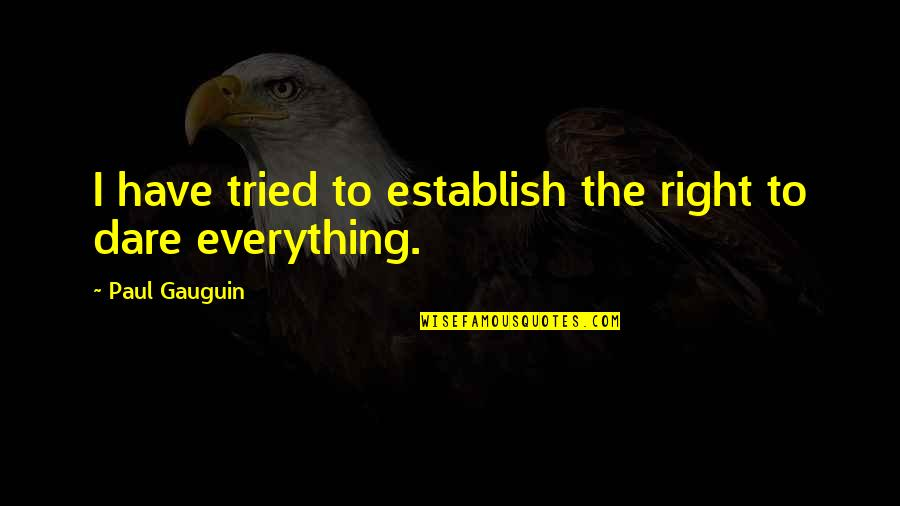Glee Regionals Quotes By Paul Gauguin: I have tried to establish the right to
