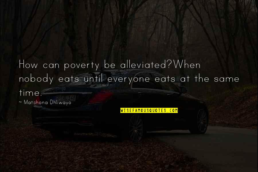 Glitter Mariah Carey Quotes By Matshona Dhliwayo: How can poverty be alleviated?When nobody eats until