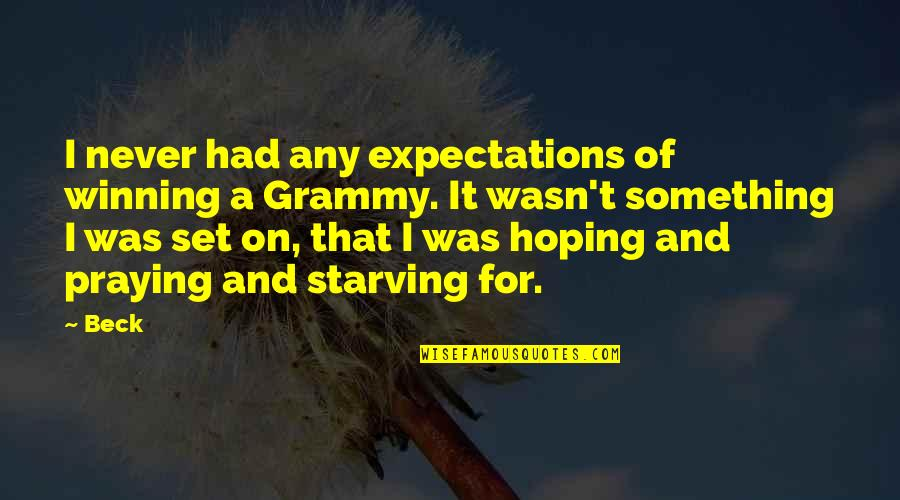 Glorifications Quotes By Beck: I never had any expectations of winning a