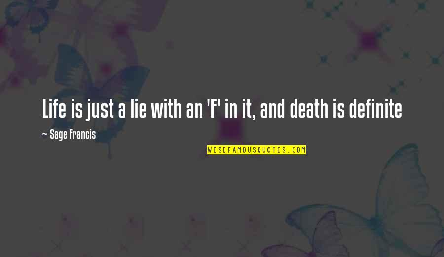 Gluttonous Quotes By Sage Francis: Life is just a lie with an 'F'