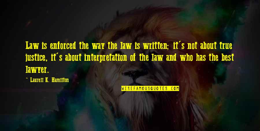 Gnu Make Remove Quotes By Laurell K. Hamilton: Law is enforced the way the law is
