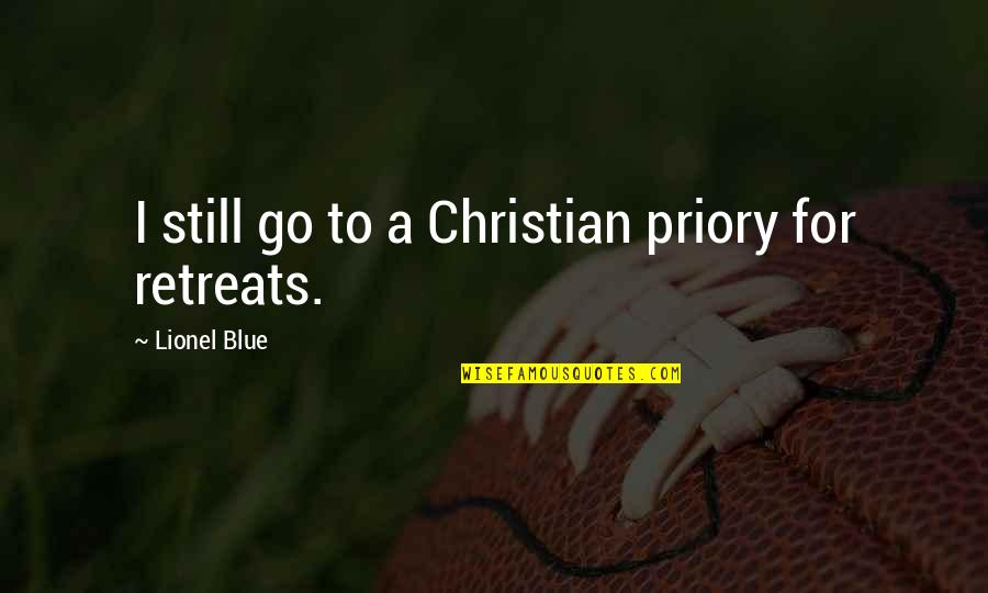 Go Blue Quotes By Lionel Blue: I still go to a Christian priory for