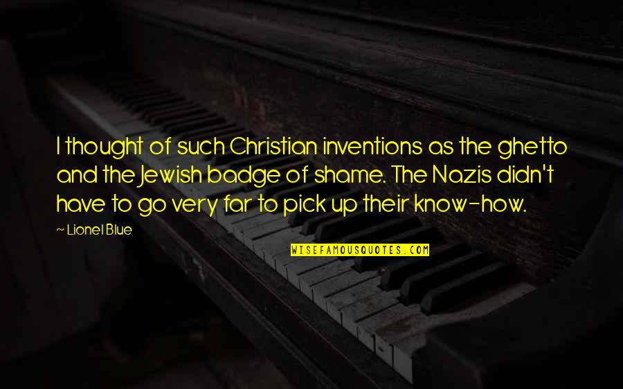 Go Blue Quotes By Lionel Blue: I thought of such Christian inventions as the