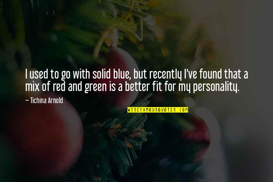 Go Blue Quotes By Tichina Arnold: I used to go with solid blue, but