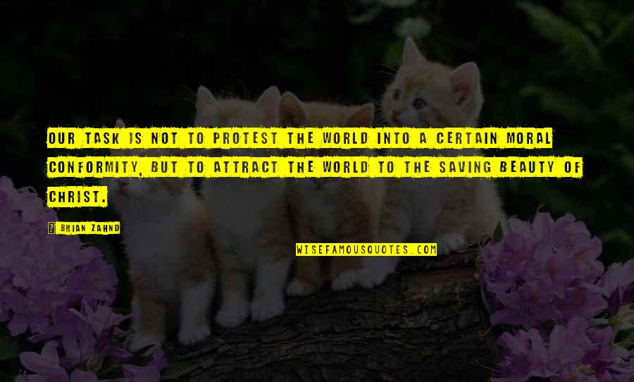 Go Getters Quotes By Brian Zahnd: Our task is not to protest the world