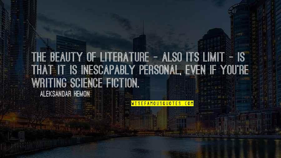 Go Green Diwali Quotes By Aleksandar Hemon: The beauty of literature - also its limit