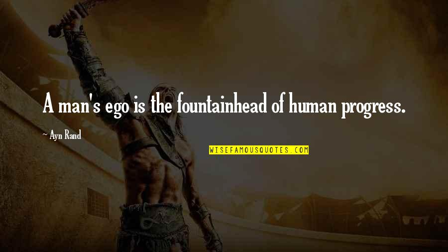 Go Green Diwali Quotes By Ayn Rand: A man's ego is the fountainhead of human