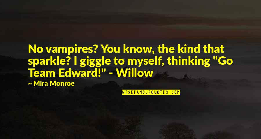 Go Team Quotes By Mira Monroe: No vampires? You know, the kind that sparkle?