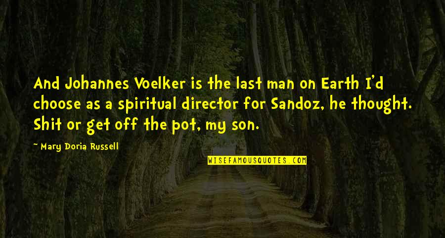 Goalie Sign Quotes By Mary Doria Russell: And Johannes Voelker is the last man on