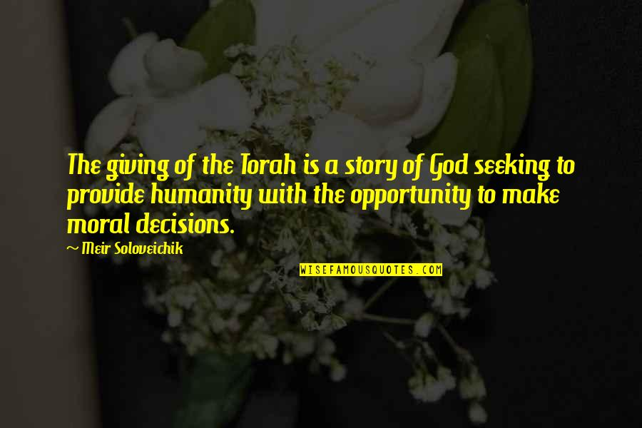 God And Decisions Quotes By Meir Soloveichik: The giving of the Torah is a story