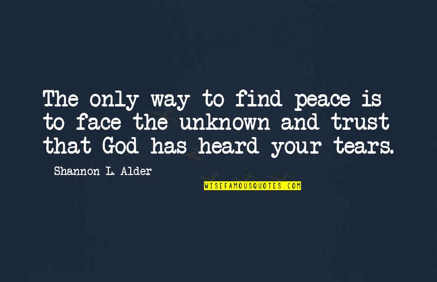 God And Decisions Quotes By Shannon L. Alder: The only way to find peace is to