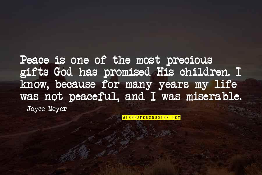 God And Gifts Quotes By Joyce Meyer: Peace is one of the most precious gifts