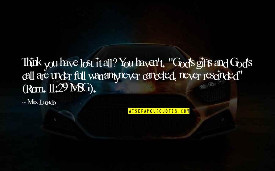 God And Gifts Quotes By Max Lucado: Think you have lost it all? You haven't.