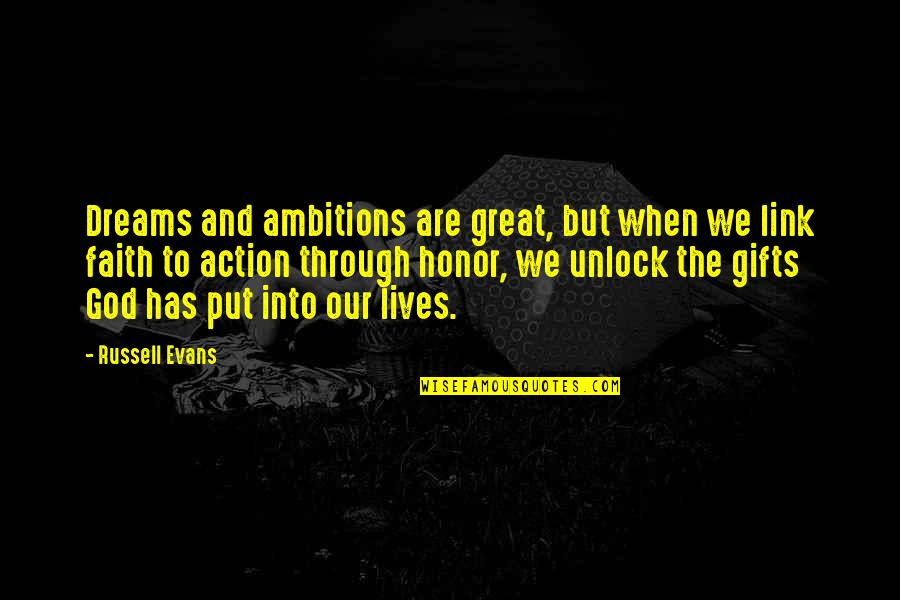 God And Gifts Quotes By Russell Evans: Dreams and ambitions are great, but when we