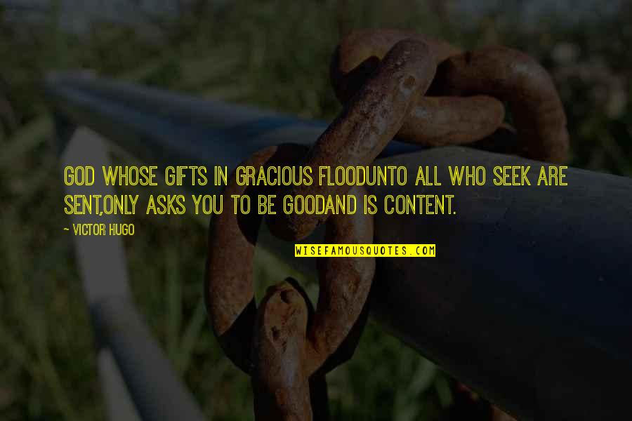God And Gifts Quotes By Victor Hugo: God whose gifts in gracious floodUnto all who