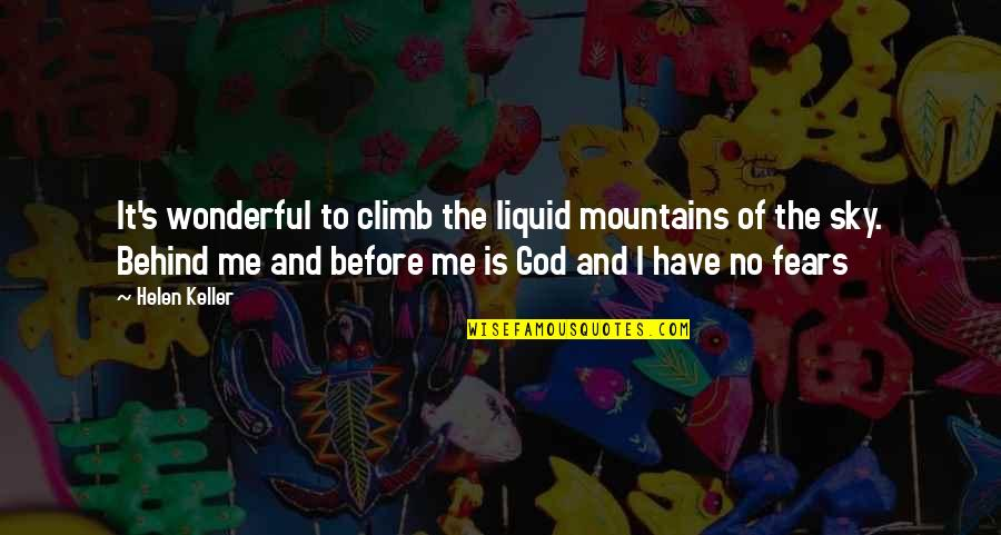 God And Mountains Quotes By Helen Keller: It's wonderful to climb the liquid mountains of