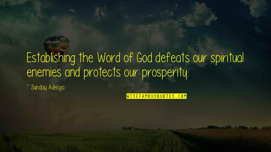 God And Your Enemies Quotes By Sunday Adelaja: Establishing the Word of God defeats our spiritual