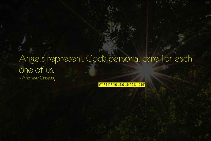God Angel Quotes By Andrew Greeley: Angels represent God's personal care for each one