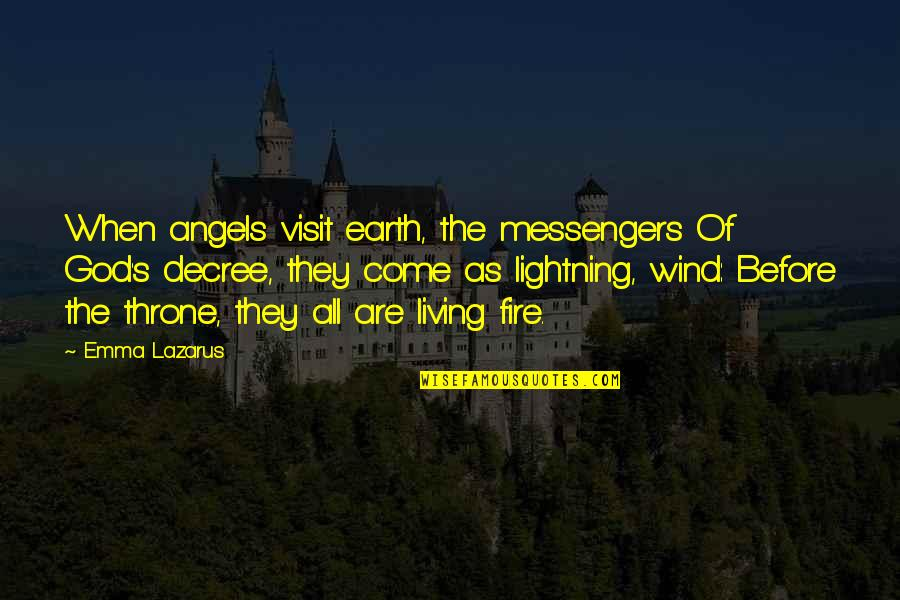 God Angel Quotes By Emma Lazarus: When angels visit earth, the messengers Of God's