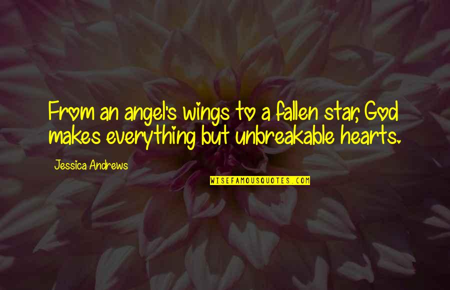 God Angel Quotes By Jessica Andrews: From an angel's wings to a fallen star,