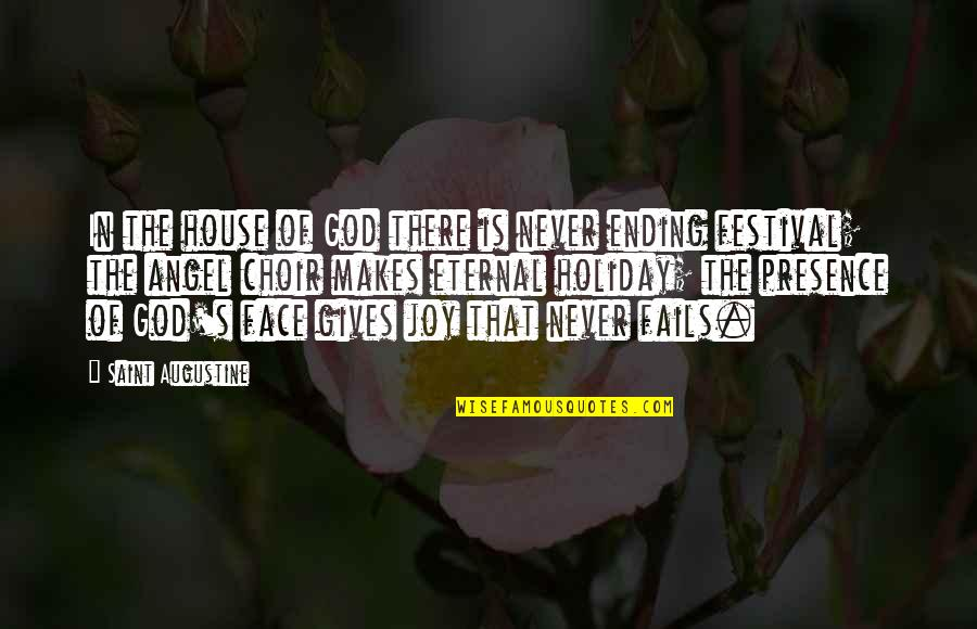 God Angel Quotes By Saint Augustine: In the house of God there is never