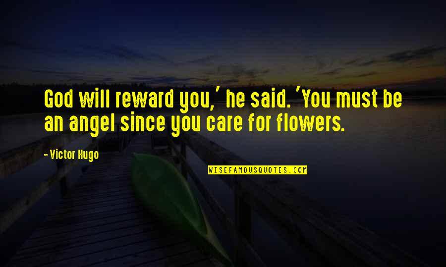 God Angel Quotes By Victor Hugo: God will reward you,' he said. 'You must