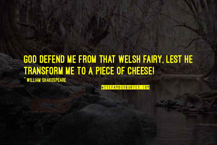God Angel Quotes By William Shakespeare: God defend me from that Welsh fairy, Lest