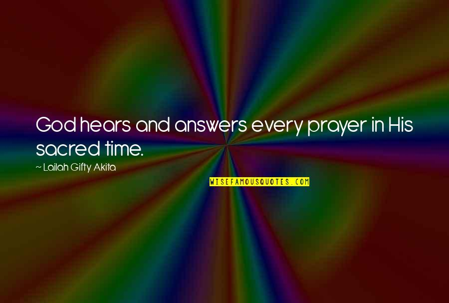God Answered Prayer Quotes By Lailah Gifty Akita: God hears and answers every prayer in His