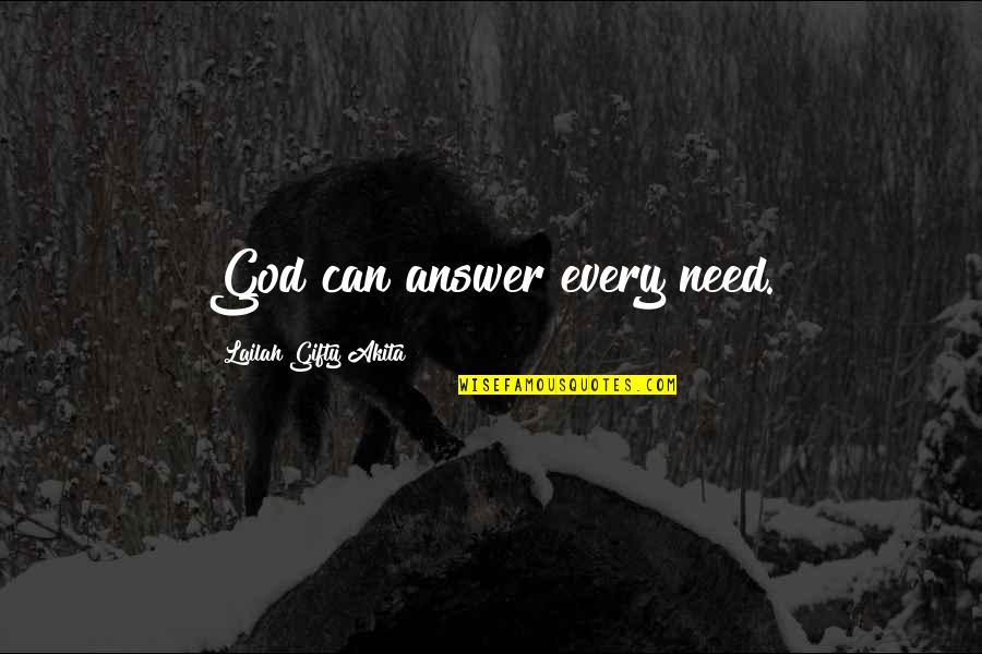 God Answered Prayer Quotes By Lailah Gifty Akita: God can answer every need.