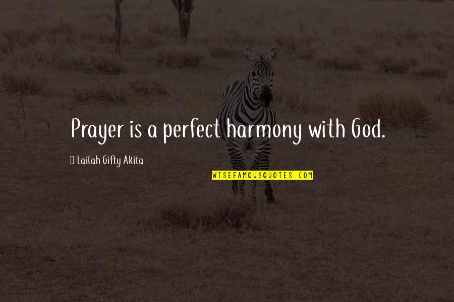 God Answered Prayer Quotes By Lailah Gifty Akita: Prayer is a perfect harmony with God.
