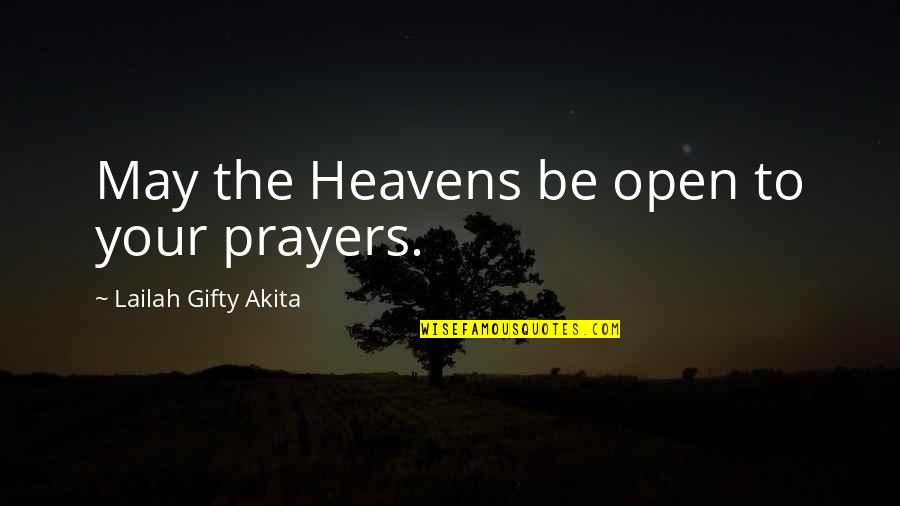 God Answered Prayer Quotes By Lailah Gifty Akita: May the Heavens be open to your prayers.