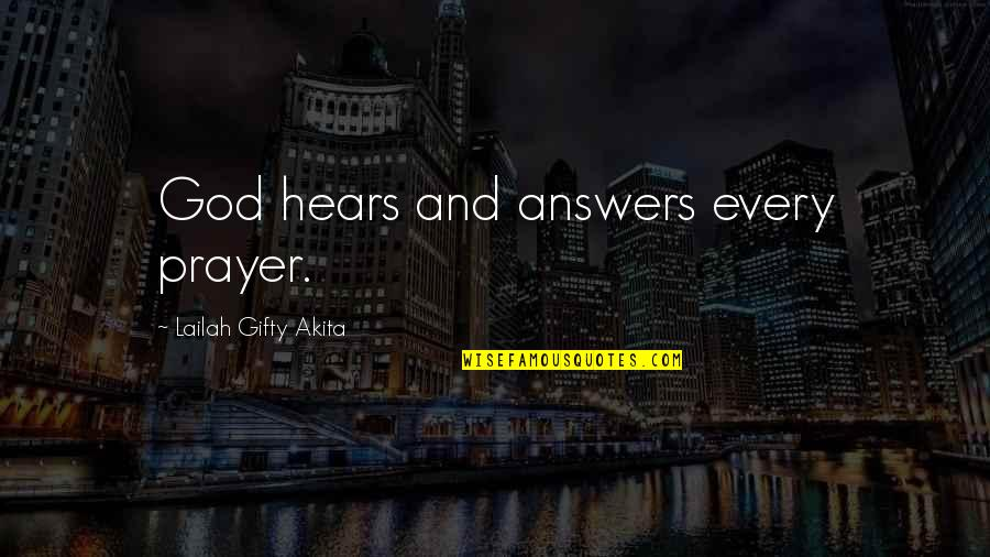 God Answered Prayer Quotes By Lailah Gifty Akita: God hears and answers every prayer.