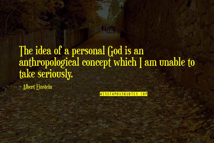 God Atheist Quotes By Albert Einstein: The idea of a personal God is an