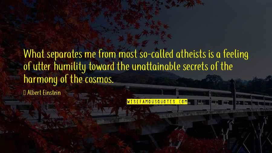 God Atheist Quotes By Albert Einstein: What separates me from most so-called atheists is