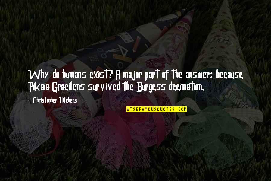 God Atheist Quotes By Christopher Hitchens: Why do humans exist? A major part of