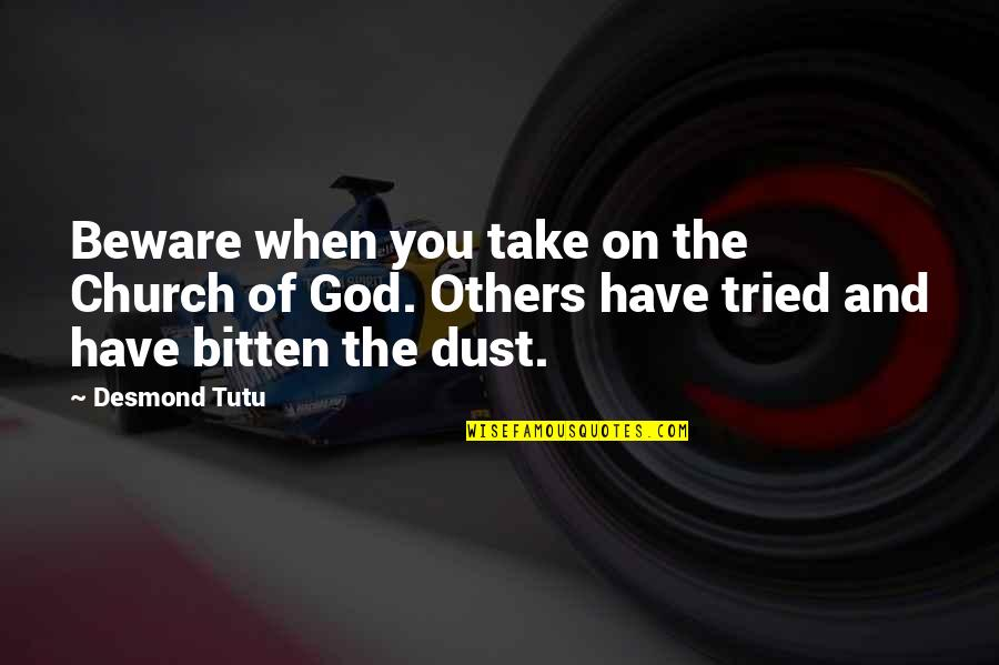 God Atheist Quotes By Desmond Tutu: Beware when you take on the Church of