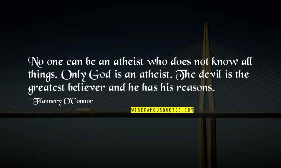 God Atheist Quotes By Flannery O'Connor: No one can be an atheist who does