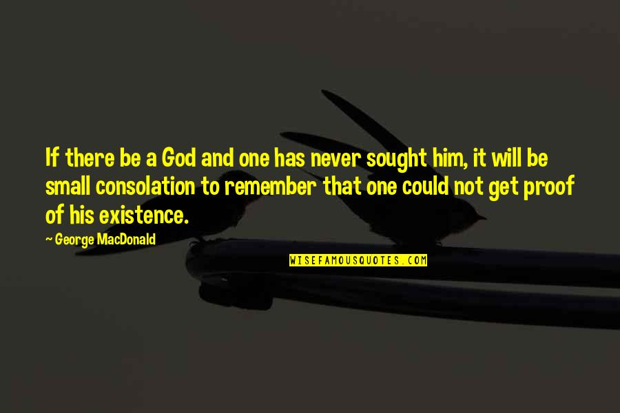 God Atheist Quotes By George MacDonald: If there be a God and one has