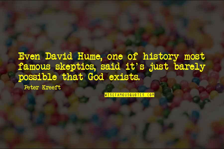 God Atheist Quotes By Peter Kreeft: Even David Hume, one of history most famous