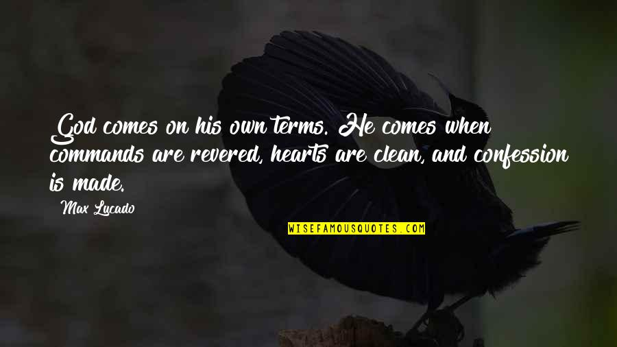 God Commands Quotes By Max Lucado: God comes on his own terms. He comes